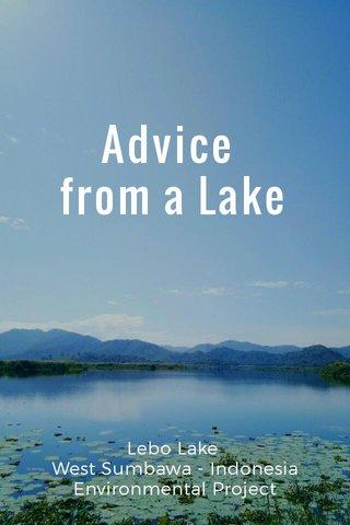 Advice from a Lake Lebo Lake West Sumbawa - Indonesia Environmental Project