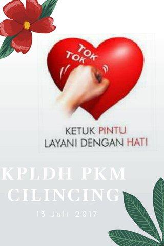 KPLDH PKM CILINCING 13 Juli 2017