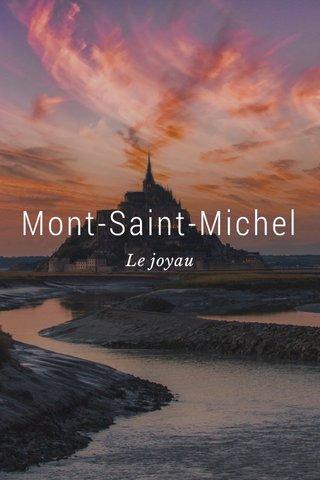 Mont-Saint-Michel Le joyau