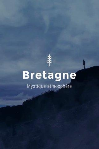 Bretagne Mystique atmosphère