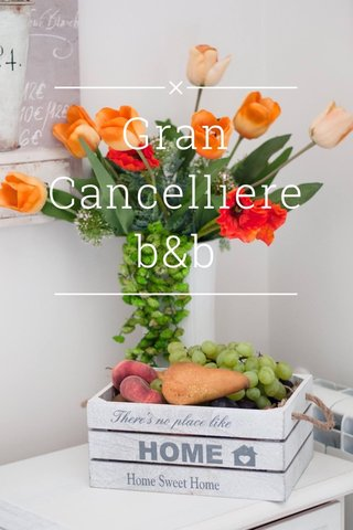 Gran Cancelliere b&b