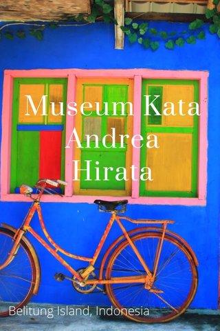 Museum Kata Andrea Hirata Belitung Island, Indonesia