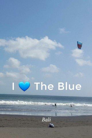 I 💙 The Blue Bali