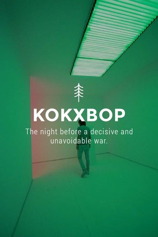 KOKXBOP The night before a decisive and unavoidable war.