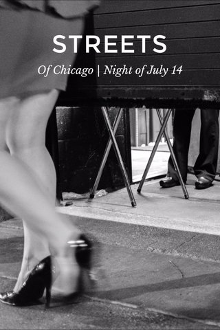 STREETS Of Chicago | Night of July 14