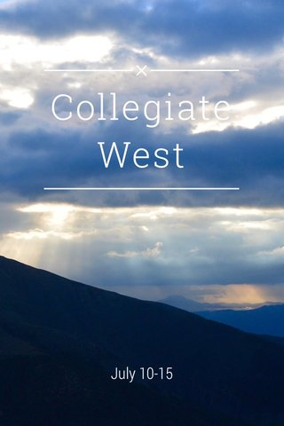 Collegiate West July 10-15