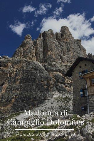 Madonna di Campiglio Dolomites #places steller #stelleritalia