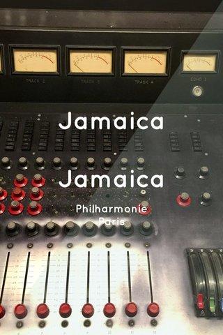 Jamaica Jamaica Philharmonie Paris