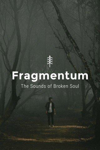 Fragmentum The Sounds of Broken Soul