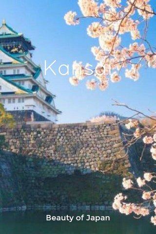 Kansai Beauty of Japan