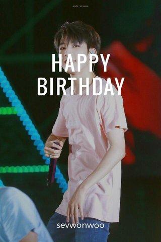 HAPPY BIRTHDAY sevwonwoo