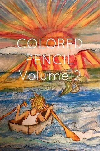 COLORED PENCIL Volume 2