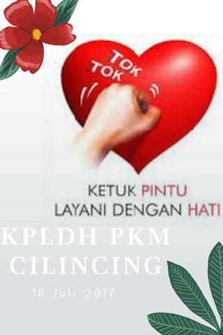 KPLDH PKM CILINCING 18 Juli 2017