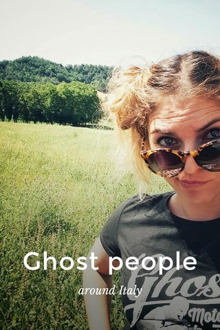 Ghost people around Italy