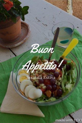 Buon Appetito! Insalata Estiva