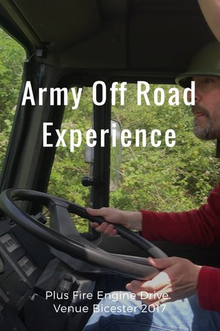 Army Off Road Experience Plus Fire Engine Drive. Venue Bicester 2017