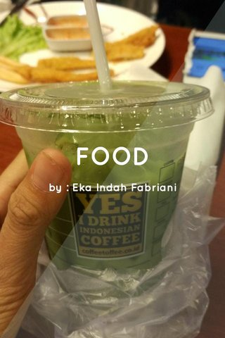 FOOD by : Eka Indah Fabriani