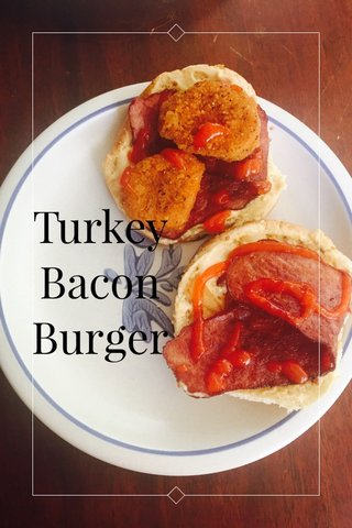 Turkey Bacon Burger