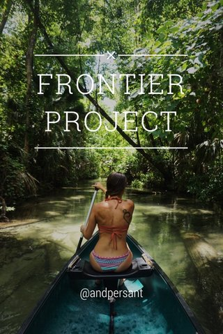FRONTIER PROJECT @andpersant