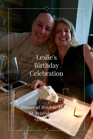 Leslie's Birthday Celebration Dinner at Brick & Mortar St. Petersburg, FL #wtfrueating