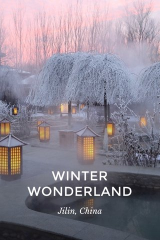 WINTER WONDERLAND Jilin, China