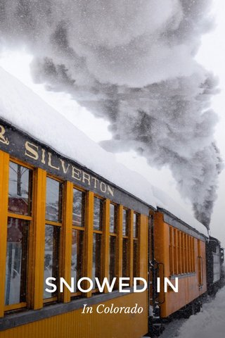 SNOWED IN In Colorado