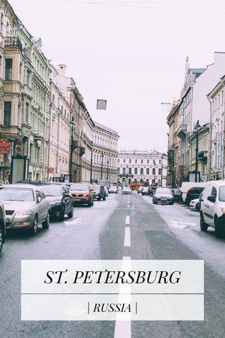 ST. PETERSBURG | RUSSIA |