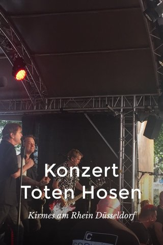 Konzert Toten Hosen Kirmes am Rhein Düsseldorf