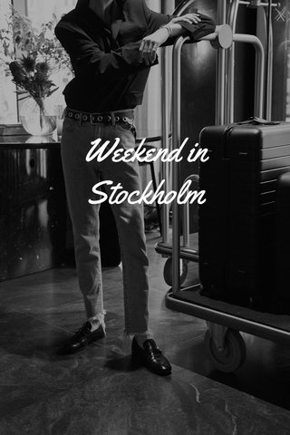 Weekend in Stockholm