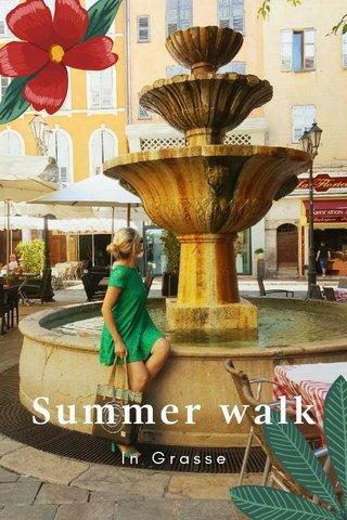 Summer walk In Grasse