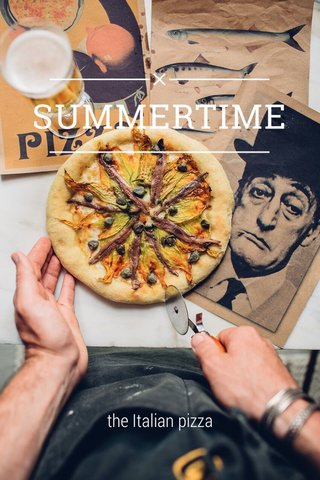 SUMMERTIME the Italian pizza