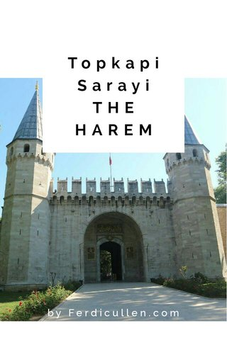 Topkapi Sarayi THE HAREM by Ferdicullen.com