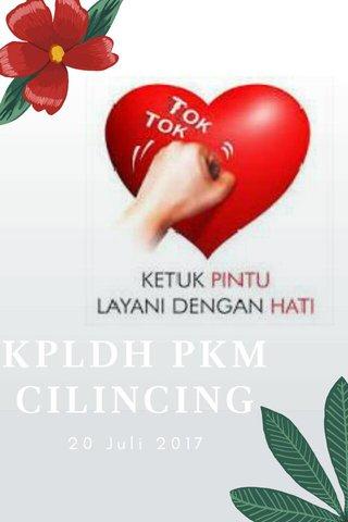 KPLDH PKM CILINCING 20 Juli 2017
