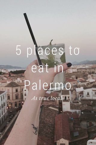 5 places to eat in Palermo As true locals