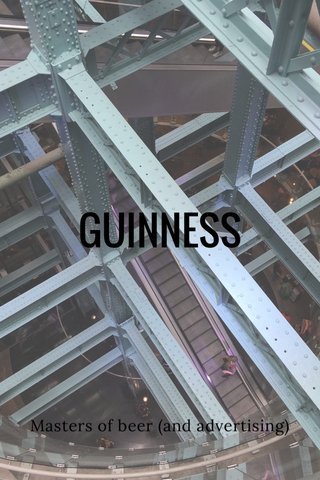 GUINNESS Masters of beer (and advertising)