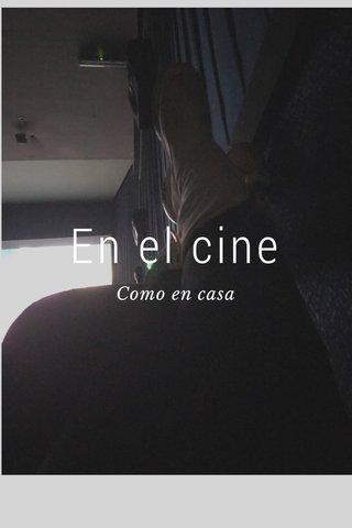 En el cine Como en casa