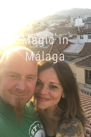 Magic in Málaga