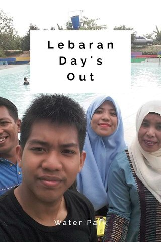 Lebaran Day's Out Water Park