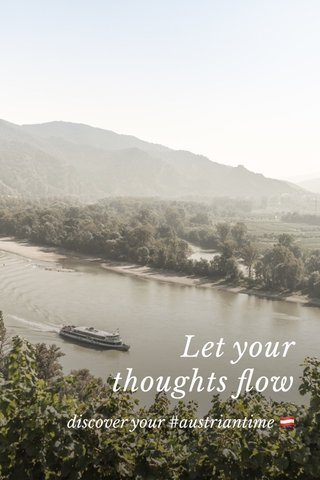 Let your thoughts flow discover your #austriantime 🇦🇹