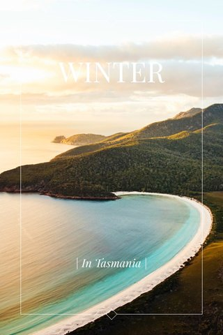 WINTER | In Tasmania |