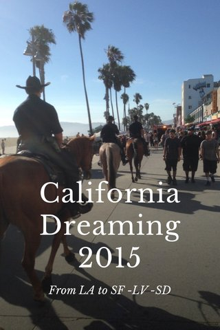 California Dreaming 2015 From LA to SF -LV -SD