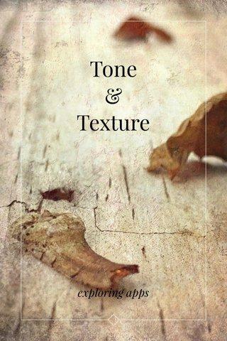 Tone & Texture exploring apps