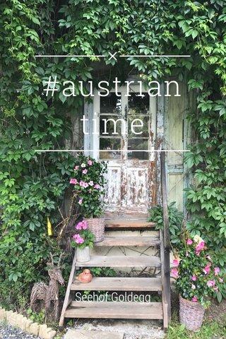 #austrian time Seehof Goldegg