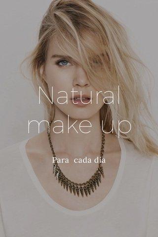 Natural make up Para cada día