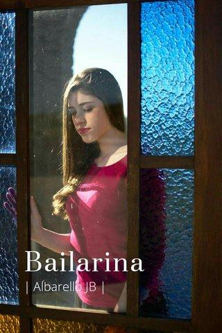 Bailarina | Albarello JB |