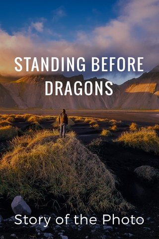 STANDING BEFORE DRAGONS Story of the Photo