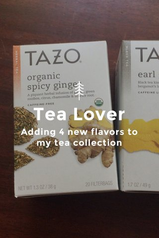 Tea Lover Adding 4 new flavors to my tea collection