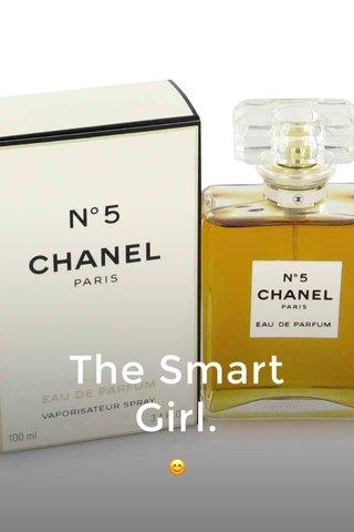 The Smart Girl. 😊