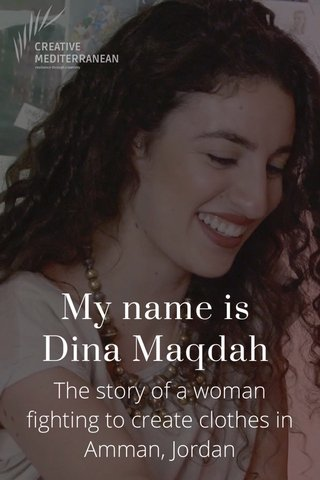 My name is Dina Maqdah The story of a woman fighting to create clothes in Amman, Jordan