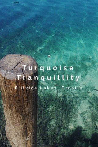 Turquoise Tranquillity Plitviče Lakes, Croatia